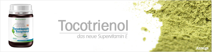 Tocotrienol das Supervitamin